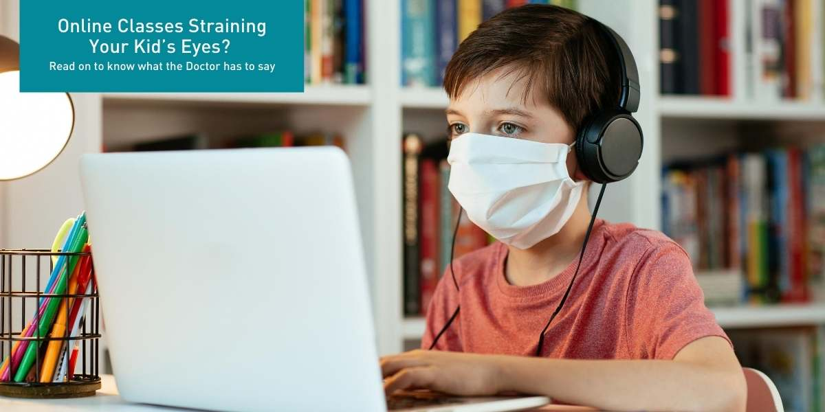 Online Classes Straining Your Kid's Eyes? Here's What You Can Do